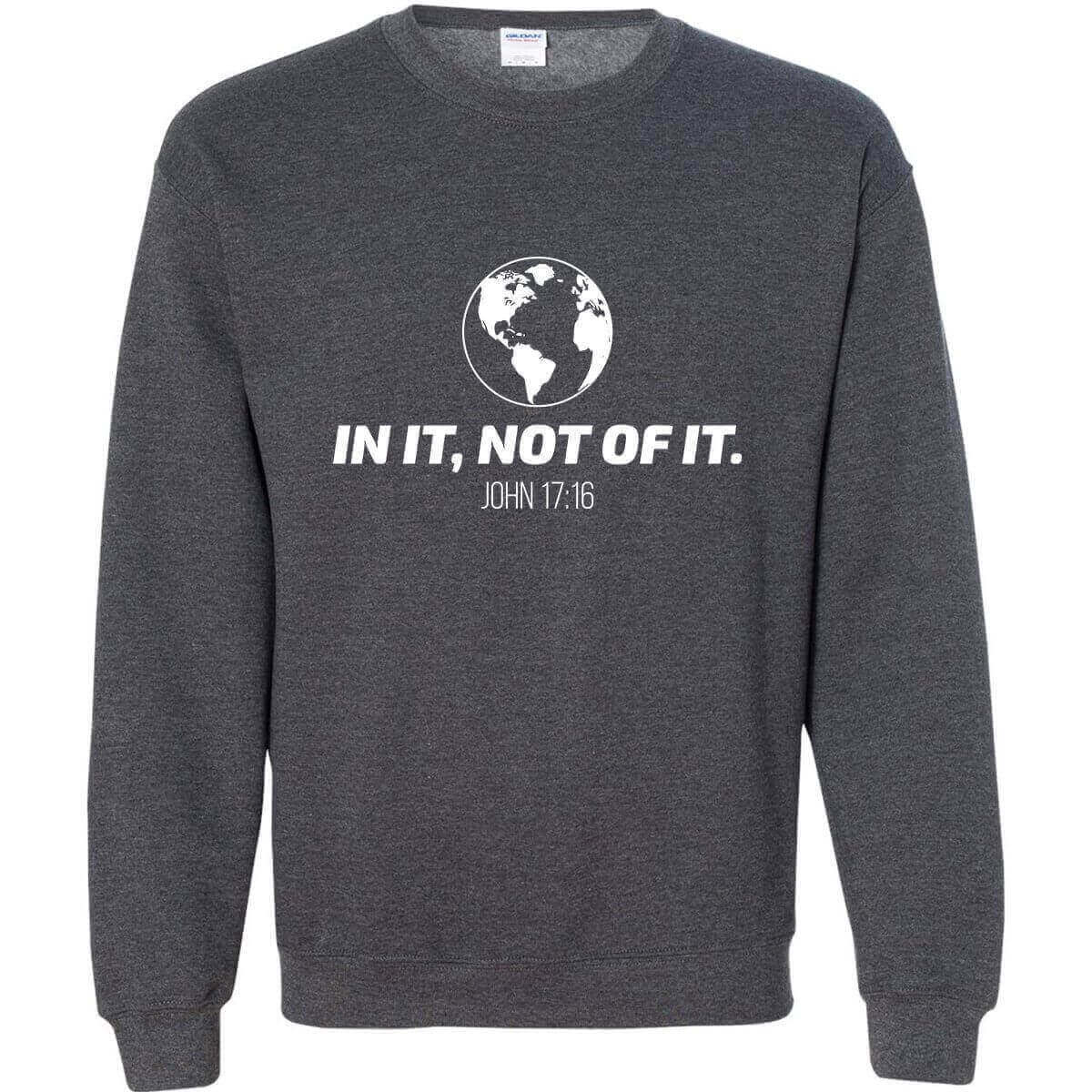In It, Not Of It Christian Crewneck Unisex Sweatshirt
