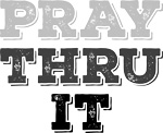 _Pray-Thru-It-Grey
